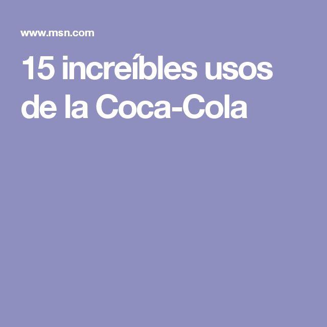 15 increíbles usos de la Coca-Cola