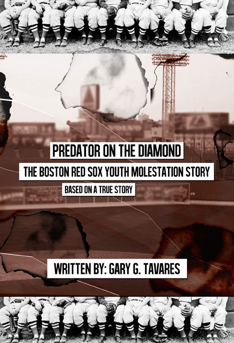 """PREDATOR ON THE DIAMOND: THE BOSTON RED SOX YOUTH MOLESTATION STORY,"" by Gary G. Tavares is due out this August (2012). It is now available for pre-orders. The price will be $19.95. To read the first 4 chapters for free or pre-order the novel click this link: http://www.tavaresentertainment.net/coming_soon.htmPower Novels, Novels Click, Book Worth, Beef Recipe, Auguste 2012, Novels Based, Sox Youth, Molestation Stories, Boston Red Sox"