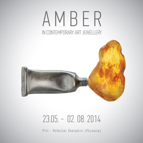 Amber in Contemporary Art Jewellery -  Putti Art Gallery (Rīga, Latvia) 23-May-2014 -