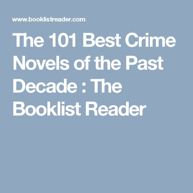 The 101 Best Crime Novels of the Past Decade : The Booklist Reader