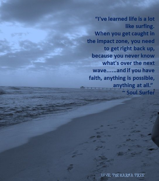 Soul Surfer quote †  so refreshing to have a wholesome, Christian, hopeful, family movie about the powers of faith in Christ and never giving up just because life gets hard.