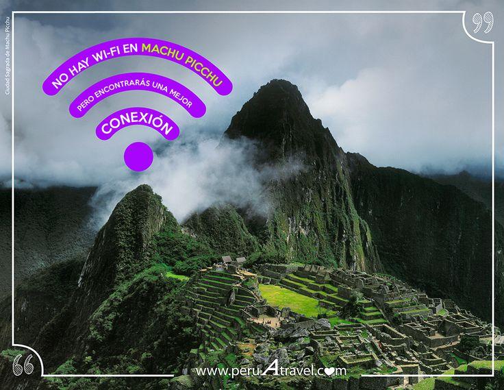 No hay Wi-Fi en Machu Picchu pero encontrarás una mejor conexión. Perú A Travel
