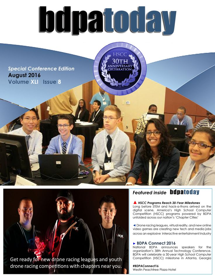 #bdpatoday | August 2016 Special Edition. #bdpatoday now in its tenth year shares new features for Mentors and Student BDPA Members in #STEM, #TECHandMEDIA, and expanded coverage of this year's annual National #BDPA Technology Conference. Order Reprints  ► https://bdpatoday.org/store.html