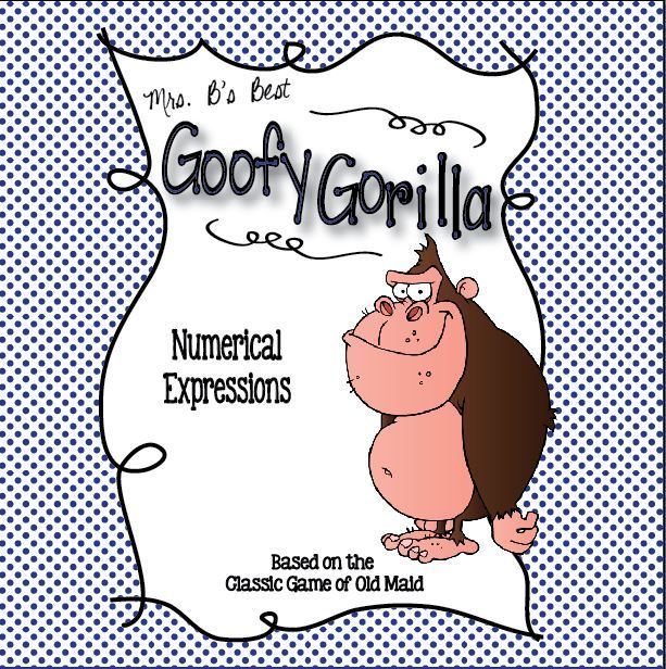 Nobody wants to be the Goofy Gorilla!  Fun card game to practice math skills.  This set focuses on evaluating numerical expressions.