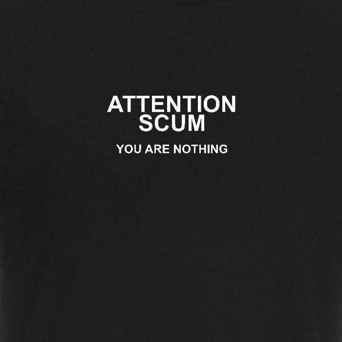 Simon Munnery - Attention Scum tribute T-Shirt. You are Nothing!