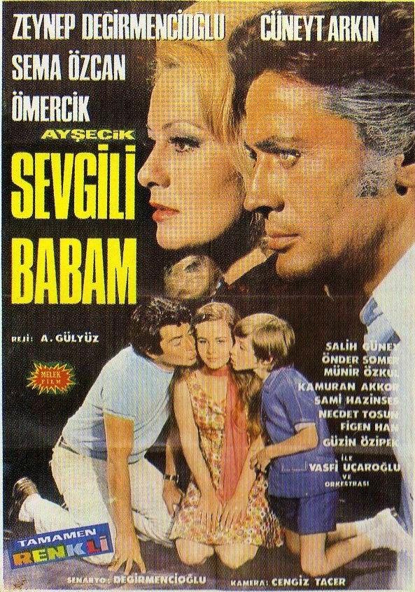 sevgili babam - cüneyt arkın, sema özcan, zeynep değirmencioğlu, salih güney / 1969