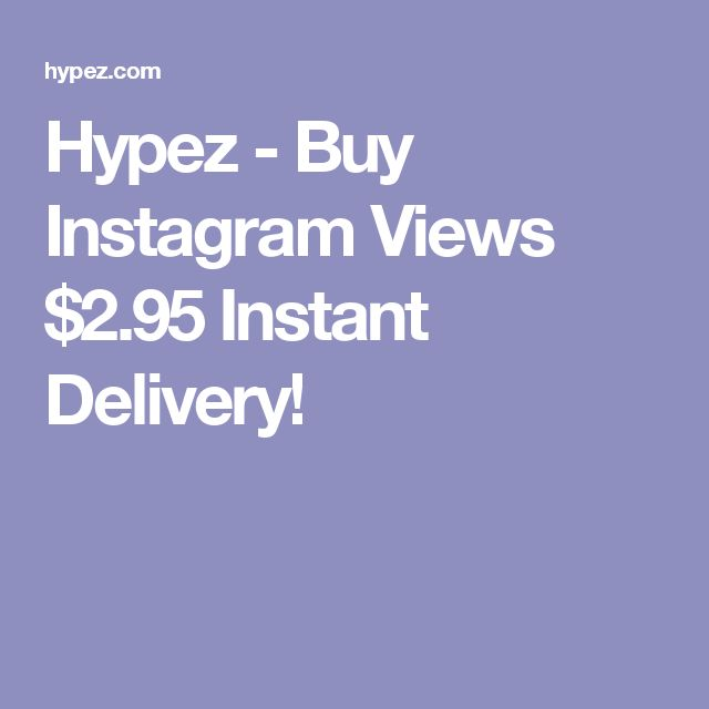 Hypez - Buy Instagram Views $2.95 Instant Delivery!