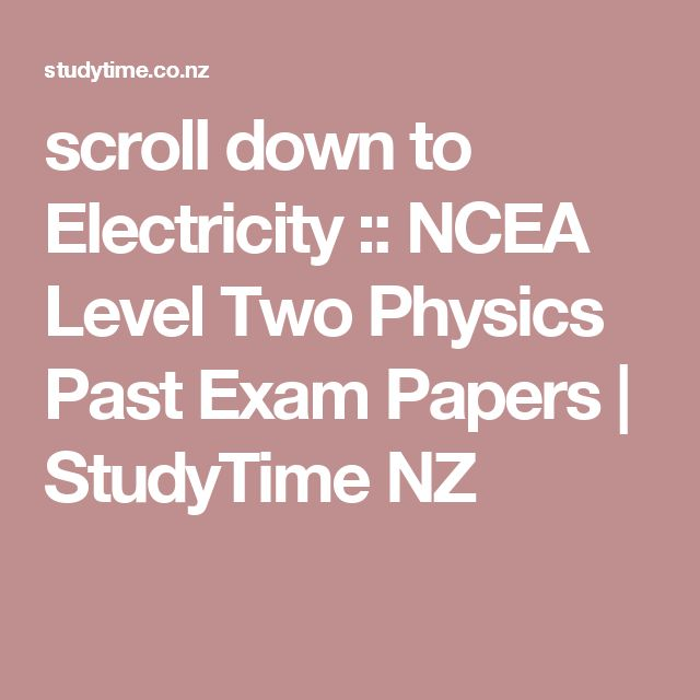 scroll down to Electricity :: NCEA Level Two Physics Past Exam Papers   StudyTime NZ