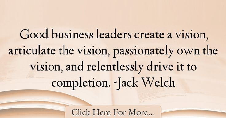 Jack Welch Quotes About Business - 7637
