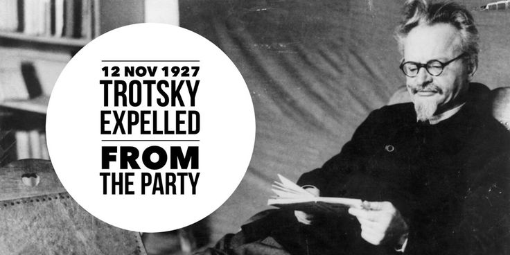 12 November 1927. Leon Trotsky is expelled from the Soviet Communist Party leaving Stalin an undisputed ruler of Soviet Union