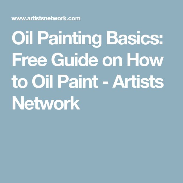 Oil Painting Basics: Free Guide on How to Oil Paint - Artists Network