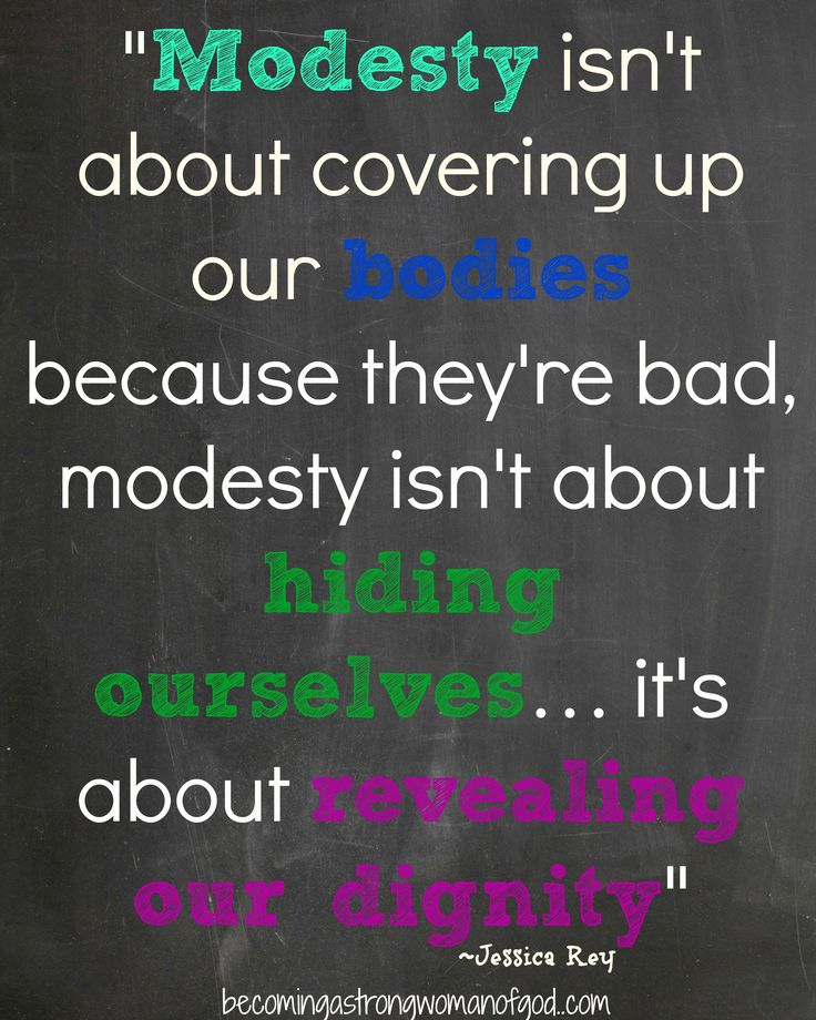 """Modesty isn't about covering up our bodies because they're bad, modesty isn't about hiding ourselves… it's about revealing our dignity"" ~Jessica Rey"