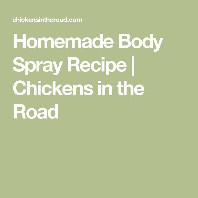 Homemade Body Spray Recipe | Chickens in the Road