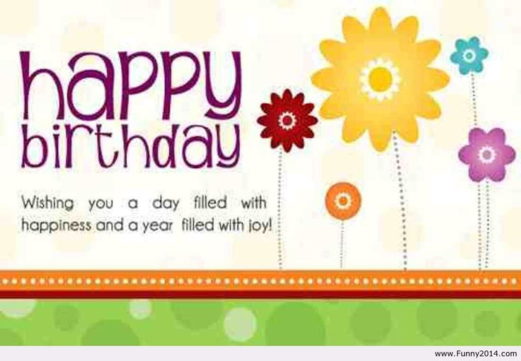 Happy Birthday Wishing You A Day Filled With Happiness And A Happy Birthday Wish You All The Best In