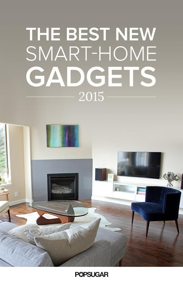 12 Gadgets That Will Raise Your Home's IQ This Year