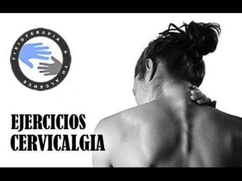 Cervicalgia, ejercicios para aliviar el dolor de cuello / Fisioterapia a...