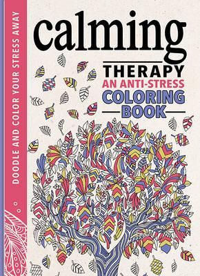 An Anti Stress Coloring Book By Hannah Davies Buy A Discounted Hardcover Of Calming Therapy Online From Australias Leading Bookstore