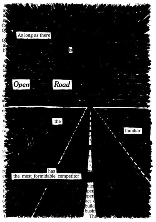 Newspaper Blackout Poetry by Austin Kleon. He goes through old newspapers, and using a black marker, he takes away the words he doesn't need, creating new poetic verses.
