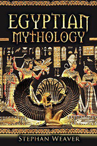 Egyptian Mythology: Gods, Pharaohs and Book of the Dead of Egyptian Mythology (Egyptian Mysteries - Tutankhamen - Cleopatra - Ancient Egypt - Pyramids ... - Norse - Egyptian - Mythology Trilogy 3) by Stephan Weaver http://www.amazon.com/dp/B011F0BJ58/ref=cm_sw_r_pi_dp_8gX7wb12KR44B