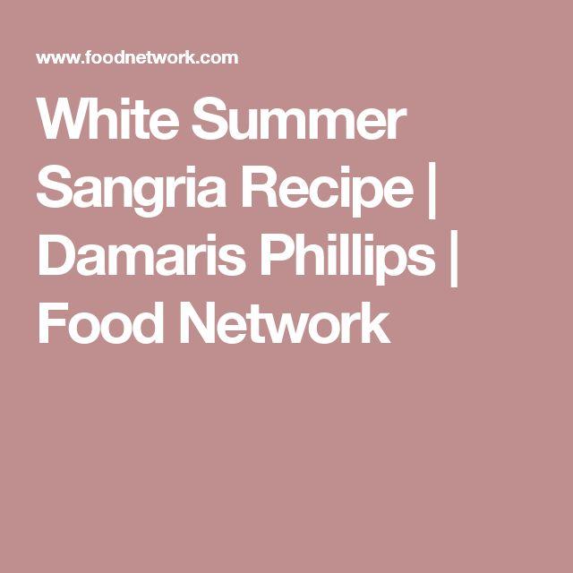 White Summer Sangria Recipe | Damaris Phillips | Food Network