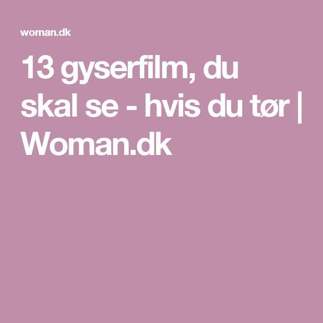 13 gyserfilm, du skal se - hvis du tør   Woman.dk
