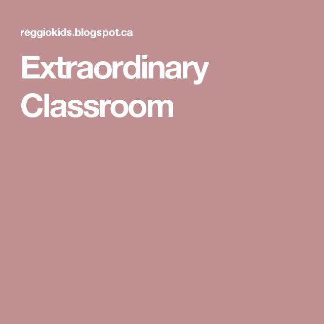 Extraordinary Classroom