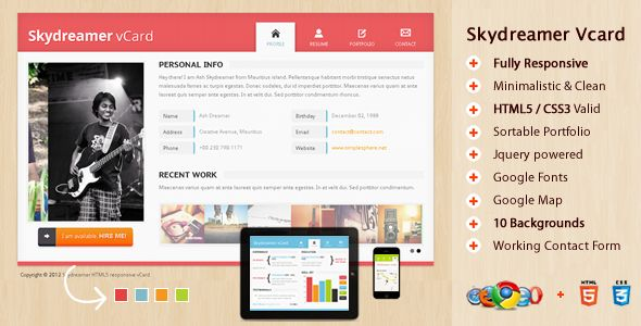 Skydreamer HTML5 responsive vCard   http://themeforest.net/item/skydreamer-html5-responsive-vcard/2950493?ref=damiamio       Skydreamer HTML5 responsive vCard is a simple, minimalistic, clean and easy to set up CSS3 Vcard template. It can be adpated for both personal or commercial (business) use. A great way to showcase your portfolio, Skydreamer HTML5 vCard comes with a unique design, that adapts to different screen sizes with adequate comments all over the theme files and a solid…