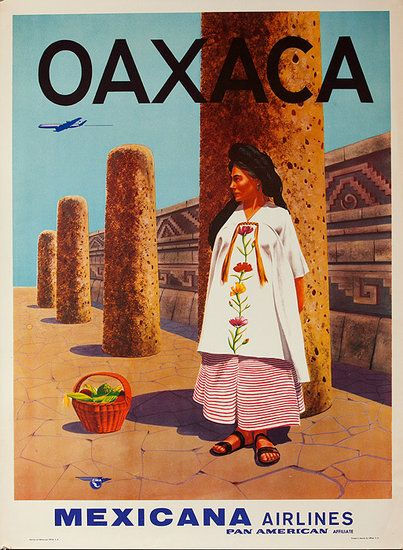 Mexicana Airlines to Oaxaca. Vintage Poster.