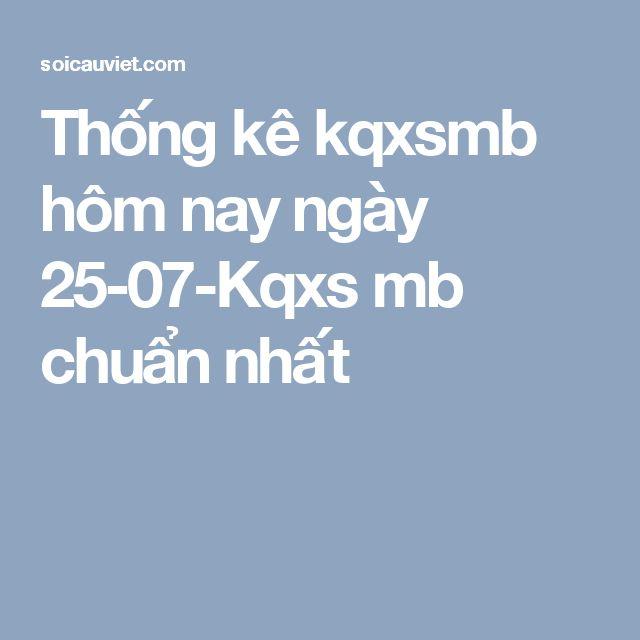 Thống kê kqxsmb hôm nay ngày 25-07-Kqxs mb chuẩn nhất
