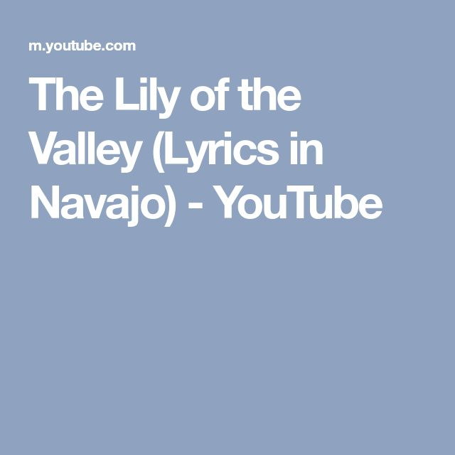 The Lily of the Valley (Lyrics in Navajo) - YouTube