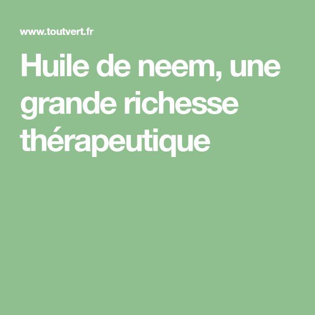 Huile de neem, une grande richesse thérapeutique