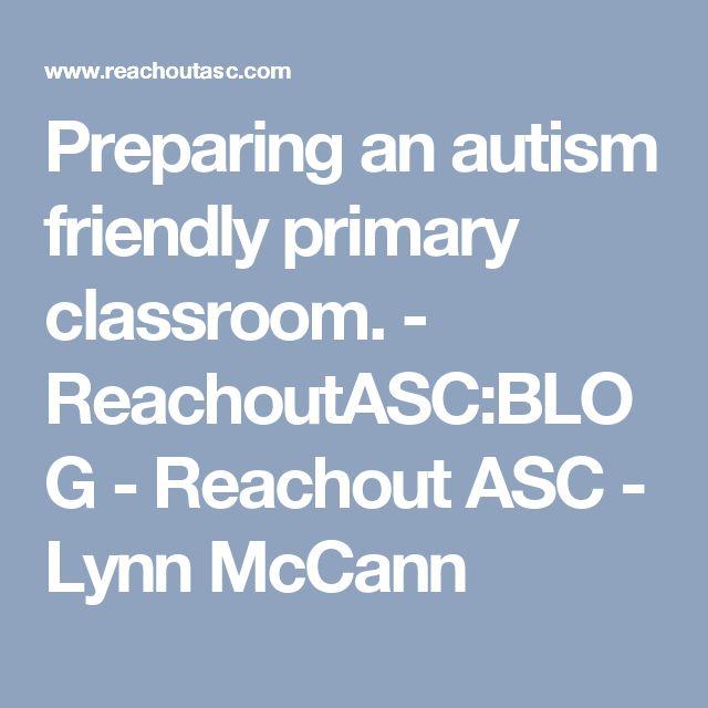 Preparing an autism friendly primary classroom. - ReachoutASC:BLOG - Reachout ASC - Lynn McCann