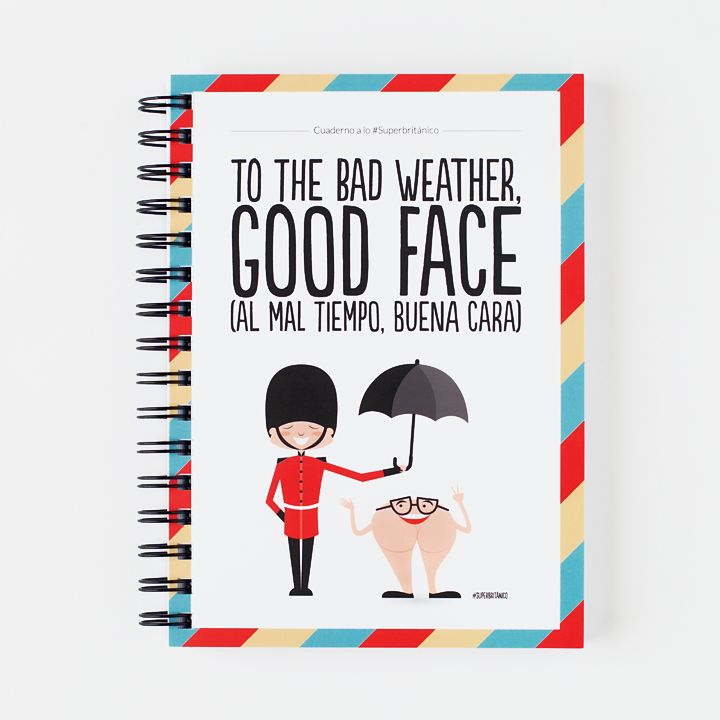Cuaderno A5 - To the bad weather, good face