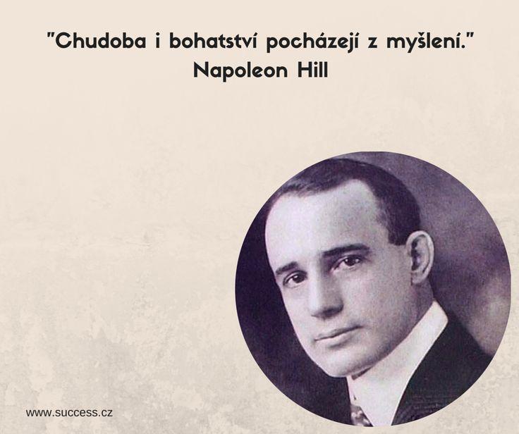 """""""Chudoba i bohatství pochází z myšlení.""""  Napoleon Hill"""