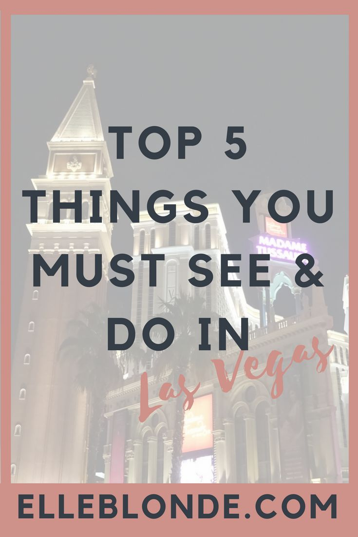 Top 5 things to see and do when visiting Las Vegas, USA | Travel Tips & Guide | Elle Blonde Luxury Lifestyle Destination Blog