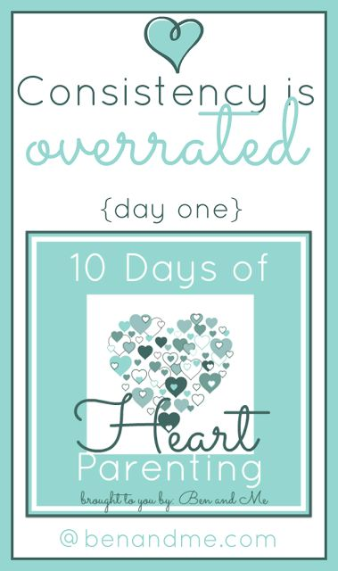 Excellent advice in this series, including the first: 10 Days of Heart Parenting -- Consistency is Overrated