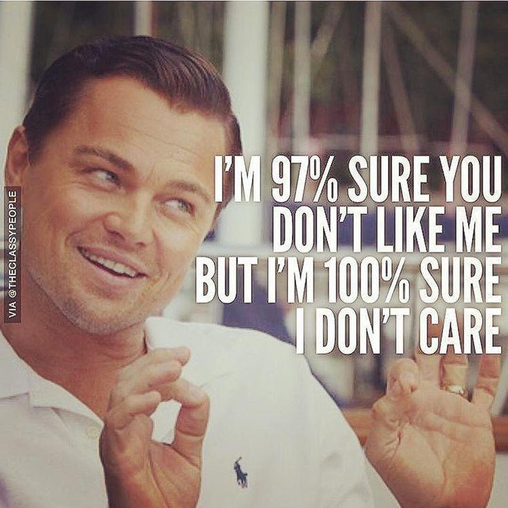 """""""""""Estoy 97% seguro que no te agrado, pero estoy 100% seguro que no me importa"""". JAJAJAJAJAJA #ParaLosQueNoLesAgradamos  #ViveTuVida """""""
