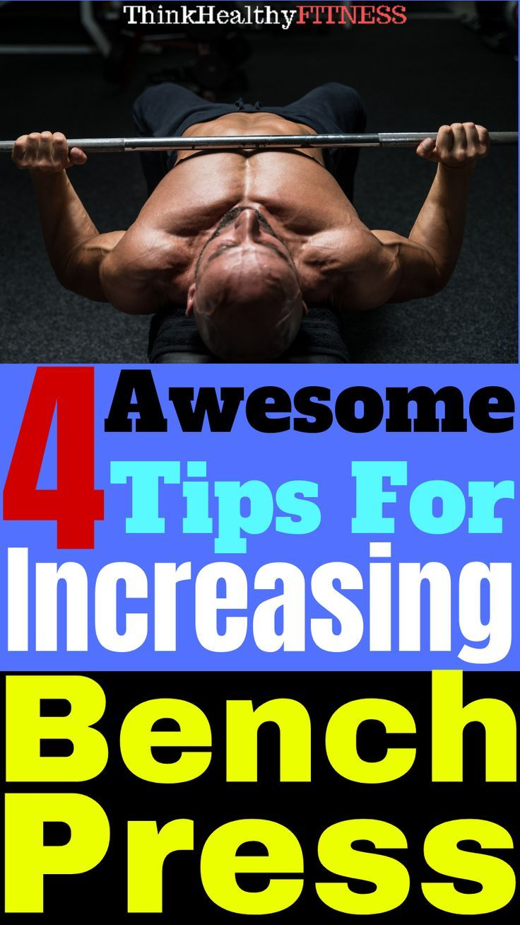How To Increase Bench Press Top Tips For 2020 Bench Press Workout Bench Press How To Increase Weight