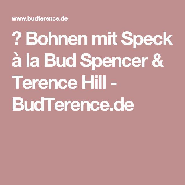 ᐅ Bohnen mit Speck à la Bud Spencer & Terence Hill - BudTerence.de