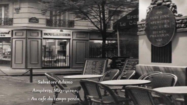 Λ.Μαχαιρίτσας & S.Adamo ~ Au Cafe du Temps Perdu