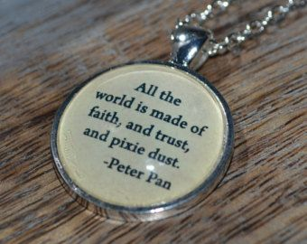 """Handcrafted Peter Pan Quote All the world is made of..."""" picture pendant necklace - silver setting"""