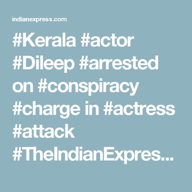 #Kerala #actor #Dileep #arrested on #conspiracy #charge in #actress #attack #TheIndianExpress #LostInYourEyes #RobertDowneyjr #MrSaxobeaT #idaEndrigo #idaMachiavelli #ErnestBorgnine #Family #Ironman #ShitInACan #idaFuckOff #idaCohen #erwinrommel #PAN #Brazil #paolocaliari #IlVeronese #amzpan #MarioPan #EtiennePan #idaBruce #BruceLee #troiatomare #carpediemhmm #DowneyJr #TSCxyz