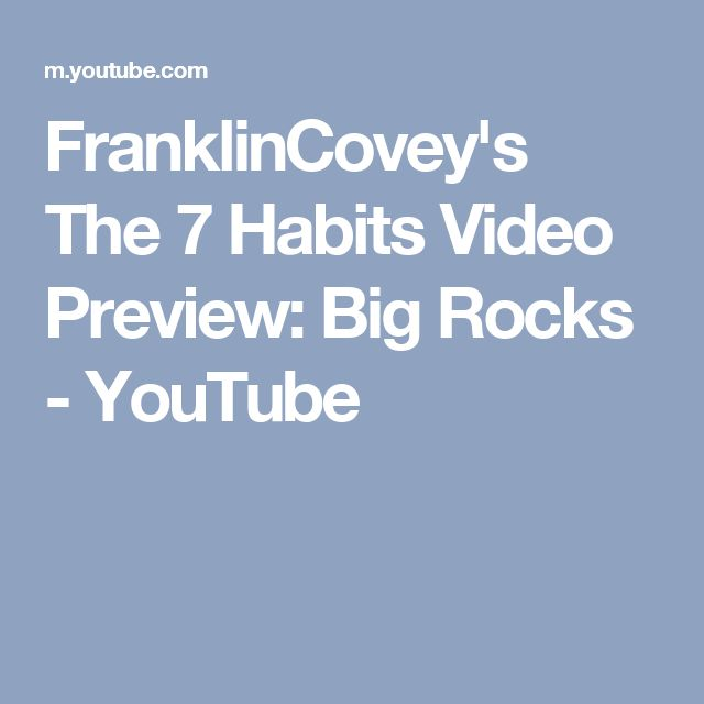 FranklinCovey's The 7 Habits Video Preview: Big Rocks - YouTube