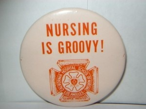 1960s Nursing is Groovy Pin