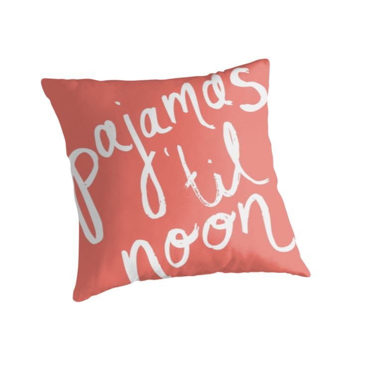 """Pajamas Til Noon"" Throw Pillow Peach http://www.redbubble.com/people/angeflange/works/12735481-pajamas-til-noon"