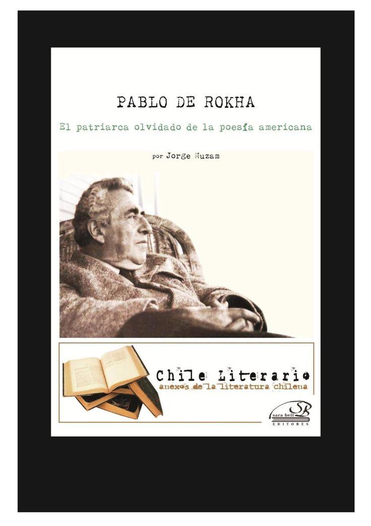 Pablo de Rokha, el patriarca olvidado de la poesía americana  Artículo elaborado por Jorge Muzam