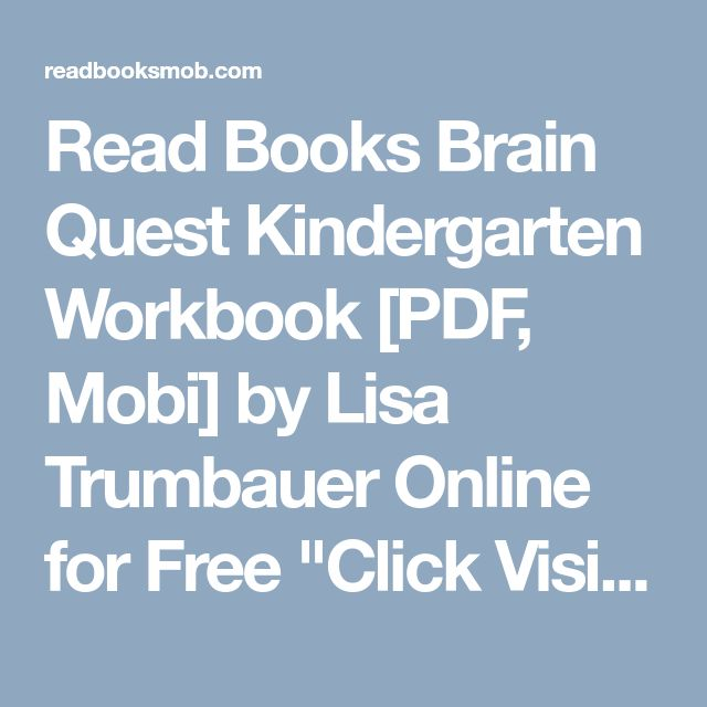 "Read Books Brain Quest Kindergarten Workbook [PDF, Mobi] by Lisa Trumbauer Online for Free ""Click Visit button"" to access full FREE ebook"