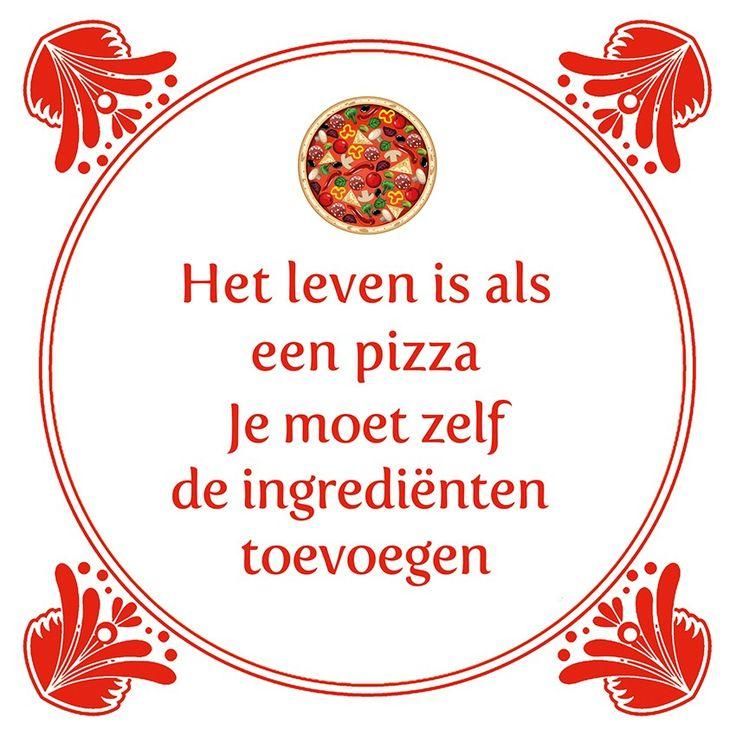 Tegeltjeswijsheid.nl - een uniek presentje - Het leven is als een pizza
