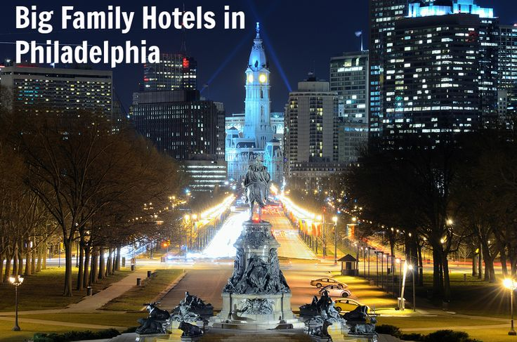 Easily find hotels for your big family in Philadelphia.