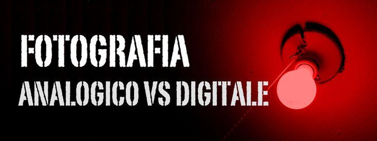 Fotografia: analogico vs digitale. Grana o bit? Arte o commercio?